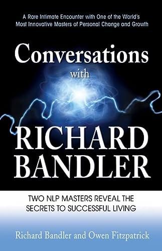 Conversations with Richard Bandler: Two NLP Masters: Bandler, Richard; Fitzpatrick,
