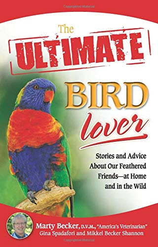 9780757314384: The Ultimate Bird Lover: Stories and Advice on Our Feathered Friends at Home and in the Wild