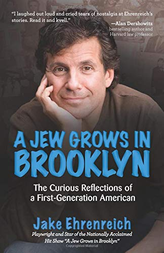 A Jew Grows in Brooklyn: The Curious Reflections of a First-Generation American: Jake Ehrenreich