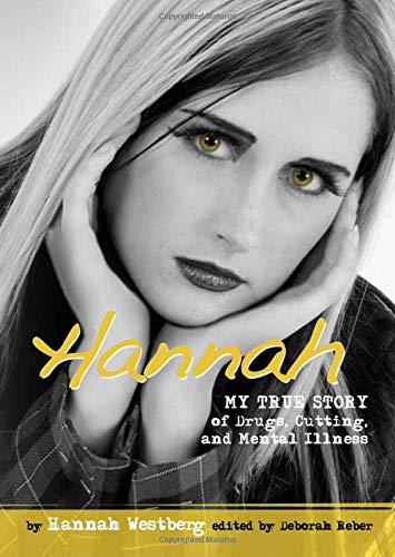 9780757315282: Hannah: My True Story of Drugs, Cutting, and Mental Illness (Louder Than Words)