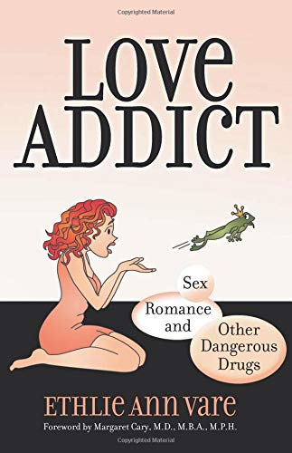 9780757315954: Love Addict: Sex, Romance, and Other Dangerous Drugs