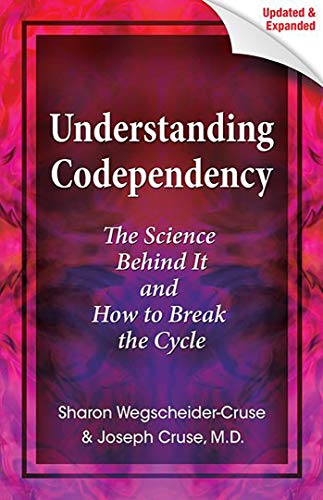9780757316173: Understanding Codependency, Updated and Expanded: The Science Behind It and How to Break the Cycle