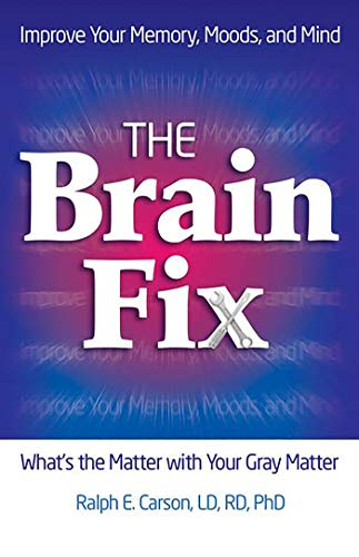 9780757316296: The Brain Fix: What's the Matter with Your Gray Matter: Improve Your Memory, Moods, and Mind