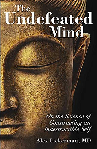 9780757316425: The Undefeated Mind: On the Science of Constructing an Indestructible Self