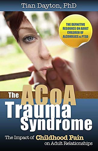 9780757316449: The ACoA Trauma Syndrome: The Impact of Childhood Pain on Adult Relationships