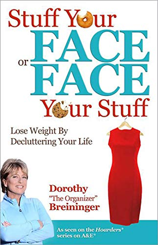 9780757317378: Stuff Your Face or Face Your Stuff: The Organized Approach to Lose Weight by Decluttering Your Life