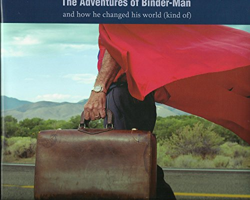The Adventures of Binder-Man and how he: Don Kuhl