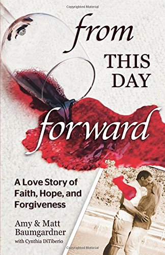 From this Day Forward: A Love Story: Baumgardner, Matt, Baumgardner,