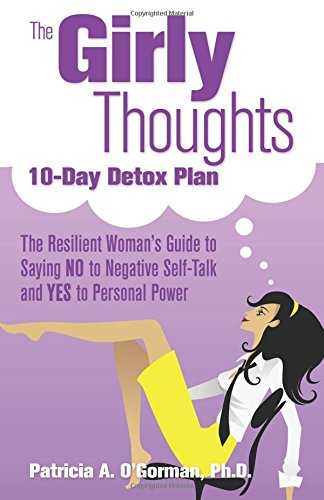 9780757318153: The Girly Thoughts 10-Day Detox Plan: The Resilient Woman's Guide to Saying NO to Negative Self-Talk and YES to Personal Power