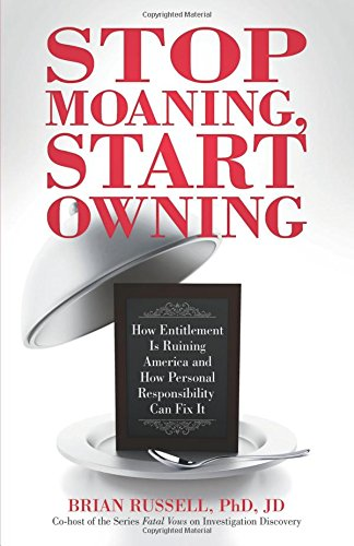 9780757318764: Stop Moaning Start Owning: How Entitlement Is Ruining America And How Personal Responsibility Can Fix It
