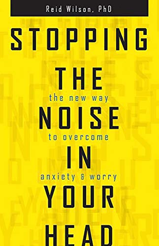 9780757319068: Stopping the Noise in Your Head : the New Way to Overcome Anxiety and Worry