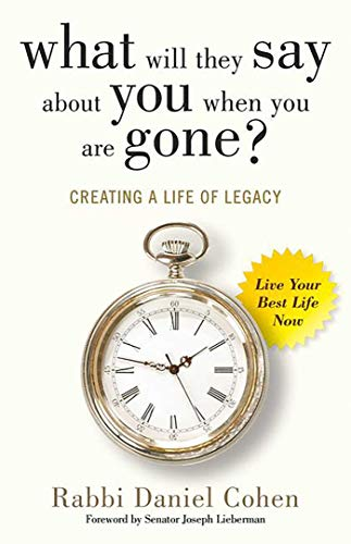 9780757319518: What Will They Say About You When You're Gone?: Creating a Life of Legacy