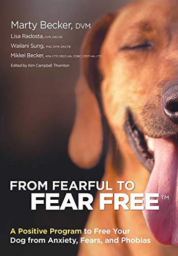 From Fearful to Fear Free : A: Becker, Marty/ Radosta,
