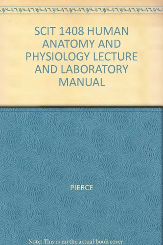 SCIT 1408 HUMAN ANATOMY AND PHYSIOLOGY LECTURE: PIERCE