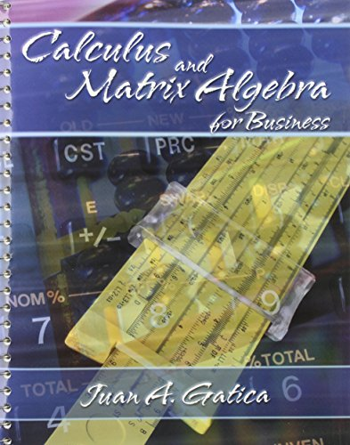 Calculus and Matrix Algebra for Business: Juan A. Gatica