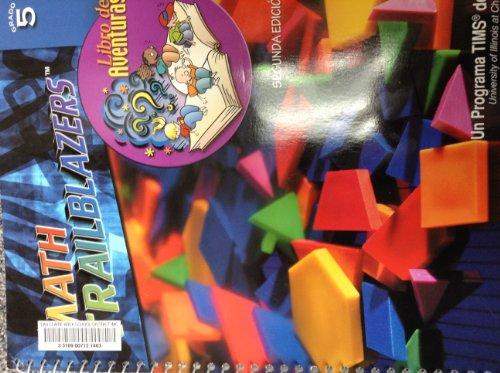 Math Trailblazers, Grado 5, Libro de Aventuras: University of Illinois