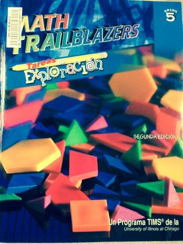 Math Trailblazers Tareas de Exploraci?n - Grado 5 - Segunda Edici?n: University of Illinois at ...