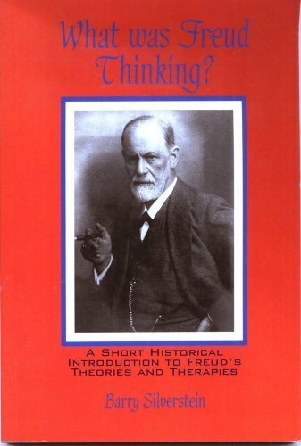9780757503504: What was Freud Thinking? A Short Historical Introduction to Freud's Theories and Therapies