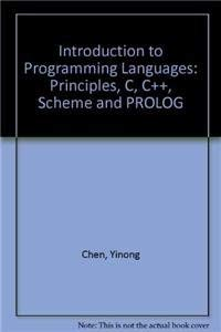 INTRODUCTION TO PROGRAMMING LANGUAGES: PRINCIPLES, C, C++,: CHEN YINONG