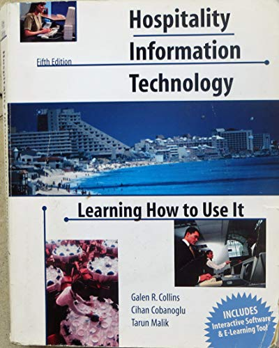 Hospitality Information Technology: Learning How to Use: Galen R. Collins,