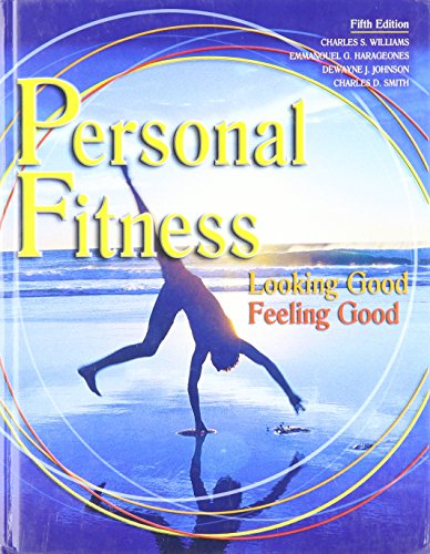 9780757504679: PERSONAL FITNESS: LOOKING GOOD FEELING GOOD STUDENT EDITION