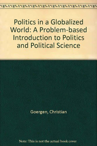 9780757509773: POLITICS IN A GLOBALIZED WORLD: A PROBLEM-BASED INTRODUCTION TO POLITICS AND POLITICAL SCIENCE