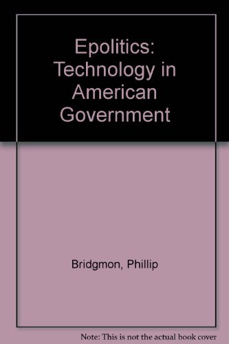 9780757509797: E-POLITICS: TECHNOLOGY IN AMERICAN GOVERNMENT