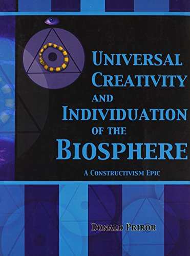9780757511257: UNIVERSAL CREATIVITY AND INDIVIDUATION OF THE BIOSPHERE: A CONSTRUCTIVISM EPIC