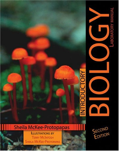 INTRODUCTORY BIOLOGY LABORATORY MANUAL: MCKEE-PROTOPAPAS SHEILA