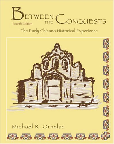 9780757514104: Between the Conquests: The Early Chicano Historical Experience