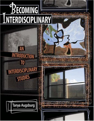 9780757515613: Becoming Interdisciplinary: An Introduction To Interdisciplinary Studies