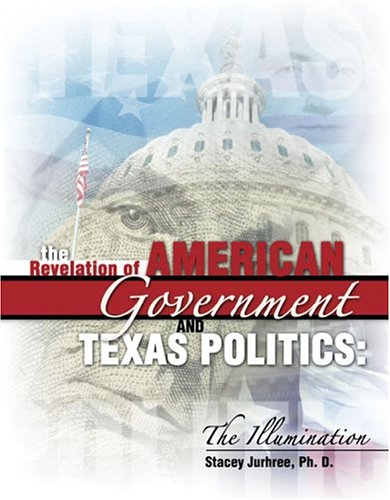 THE REVELATION OF AMERICAN GOVERNMENT AND TEXAS: JURHREE STACEY