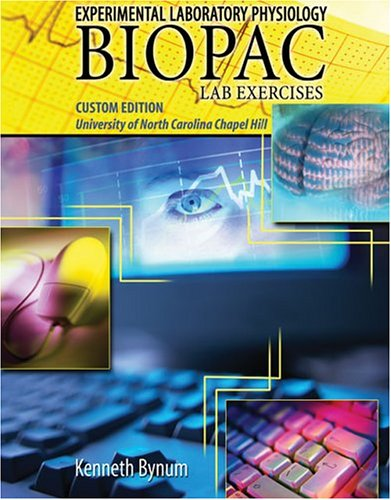 9780757516450: EXPERIMENTAL LABORATORY PHYSIOLOGY BIOPAC LAB EXERCISES CUSTOM EDITION-UNIVERSITY OF NORTH CAROLINA-CHAPEL HILL
