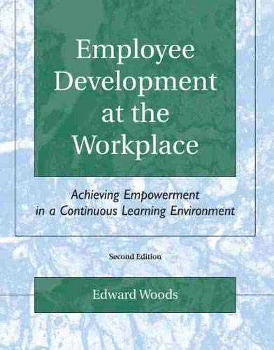 9780757516870: Employee Development at the Workplace: Achieving Empowerment in a Continuous Learning Environment