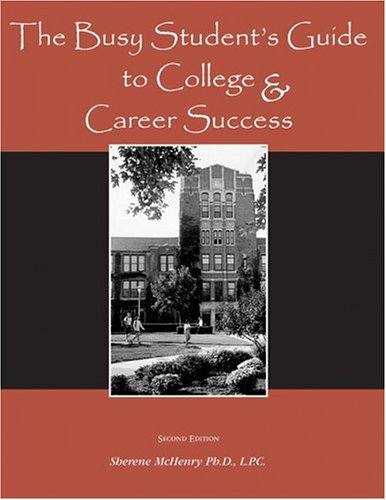 9780757517013: THE BUSY STUDENTS' GUIDE TO COLLEGE AND CAREER SUCCESS