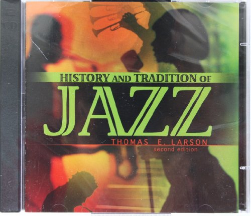 History and Tradition of Jazz: 2nd Edition: Thomas E Larson