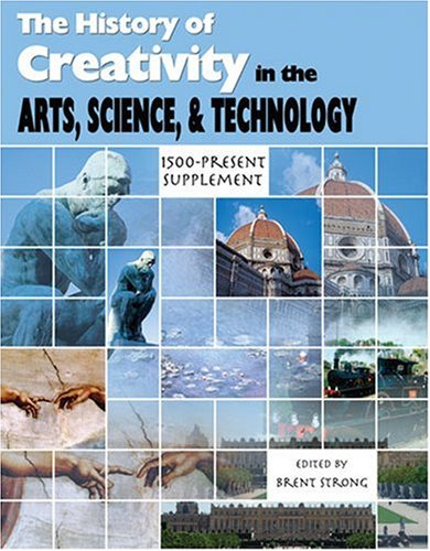 9780757517167: HISTORY OF CREATIVITY IN THE ARTS, SCIENCE, AND TECHNOLOGY: 1500-PRESENT SUPPLEMENT