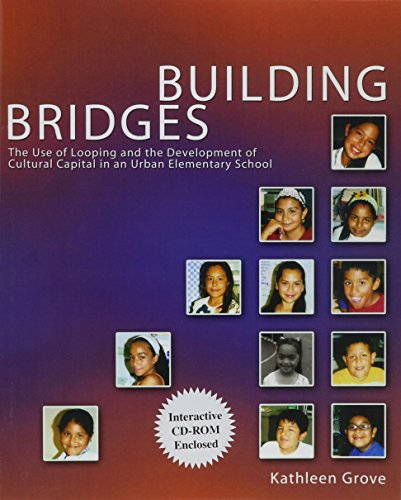 9780757518744: BUILDING BRIDGES: THE USE OF LOOPING AND THE DEVELOPMENT OF CULTURAL CAPITAL IN AN URBAN ELEMENTARY SCHOOL (INCLUDES INTERACTIVE CD-ROM)