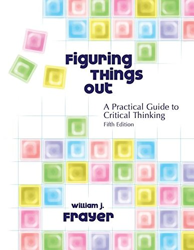 9780757520013: FIGURING THINGS OUT: A PRACTICAL GUIDE TO CRITICAL THINKING