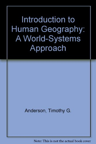 Introduction to Human Geography: A World-Systems Approach: Timothy Anderson