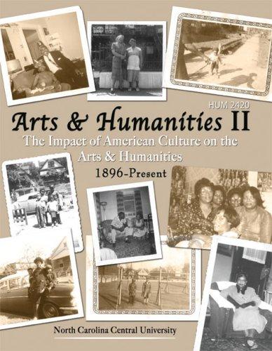 HUM 2420 ARTS AND HUMANITIES II: THE IMPACT OF AMERICAN CULTURE ON THE ARTS AND HUMANITIES 1896-...