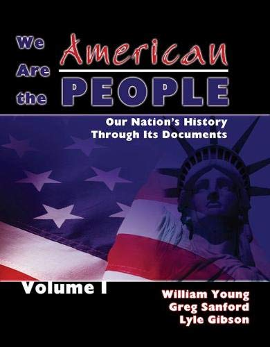 9780757522710: We Are the American People: Our Nation's History Through Its Documents, Volume 1