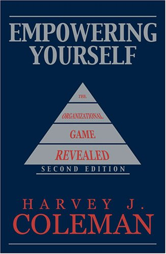 9780757522949: Empowering Yourself: The Organizational Game Revealed