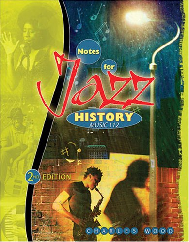 9780757525315: NOTES FOR JAZZ HISTORY: MUSIC 112