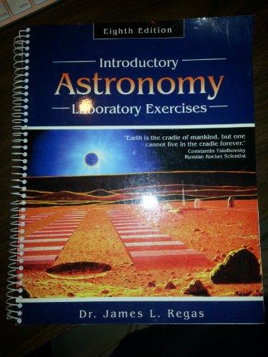INTRODUCTORY ASTRONOMY LABORATORY EXERCISES: REGAS JAMES