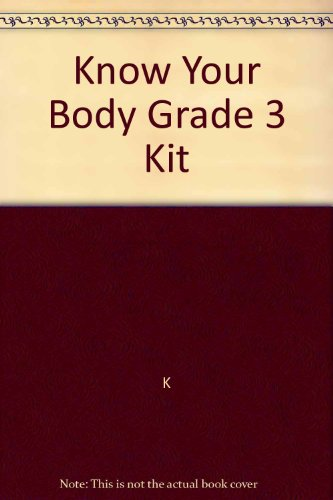 9780757525711: Know Your Body Grade 3 Kit