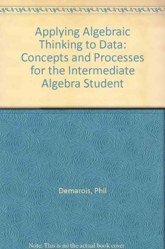 9780757529184: APPLYING ALGEBRAIC THINKING TO DATA: CONCEPTS AND PROCESSES FOR THE INTERMEDIATE ALGEBRA STUDENT
