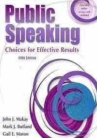 Public Speaking: Choices For Effective Results: Gail E Mason,
