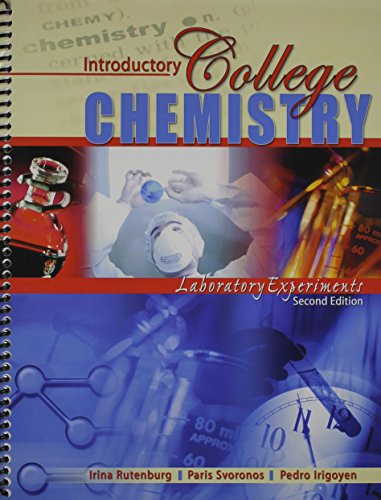 Introductory College Chemistry Laboratory Experiments: RUTENBURG IRINA; SVORONOS PARIS; PEDRO ...