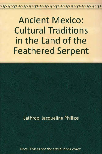 9780757531149: Ancient Mexico: Cultural Traditions in the Land of the Feathered Serpent